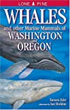 Whales and Other Marine Mammals of Washington and Oregon (1551052660) by Eder, Tamara