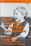 Wenn ein Kind anfängt zu stottern - Ratgeber für Eltern und Erzieher - Erwin Richter, Walburga Brügge, Katharina Mohs