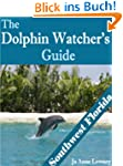 The Dolphin Watcher's Guide to Southw...