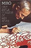 echange, troc Joan Miro - Ceci est la couleur de mes rêves : Entretiens avec Georges Raillard