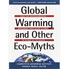 Global Warming and Other Eco-Myths: How the Environmental Movement Uses False Science to Scare Us to Death