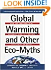 Global Warming and Other Eco Myths: How the Environmental Movement Uses False Science to Scare Us to Death