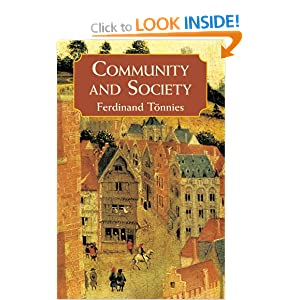 loss of community by ferdinand tonnies Ferdinand tonnies,gemeinschaft,gesellschaft,gemeinschaft gesellschaft,social gemeinschaft often translated as community refers to groupings based on a feeling of.