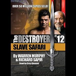 Slave Safari: The Destroyer, Book 12 | [Warren Murphy, Richard Sapir]