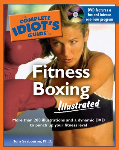 The Complete Idiot'S Guide To Fitness Boxing Illustrated