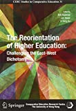 img - for The Reorientation of Higher Education: Challenging the East-West Dichotomy (CERC Studies in Comparative Education) book / textbook / text book