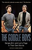 img - for The Google Boys: Sergey Brin and Larry Page In Their Own Words book / textbook / text book