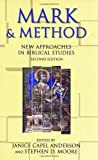 img - for Mark and Method: New Approaches in Biblical Studies book / textbook / text book