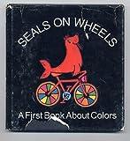 Seals on wheels