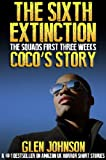 The Sixth Extinction: The Squads First Three Weeks. (Cocos Story Book 2)