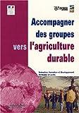 echange, troc Julie Couailler - Accompagner des groupes vers l'agriculture durable : Animation, formation et développement, méthodes et outils