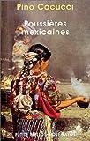echange, troc Pino Cacucci - Poussières mexicaines