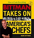 How to Cook Everything: Bittman Takes on America's Chefs (0764570145) by Bittman, Mark