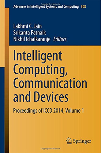 Intelligent Computing, Communication And Devices: Proceedings Of Iccd 2014, Volume 1 (Advances In Intelligent Systems And Computing)