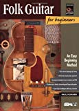 Folk Guitar for Beginners (National Guitar Workshop Arts Series) (0882849921) by Howard, Paul