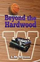 Beyond the Hardwood (Scrubs #3)