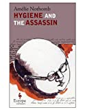 Hygiene and the Assassin (193337277X) by Amelie Nothomb