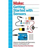 Getting Started with Sensors: Measure the World with Electronics, Arduino, and Raspberry Pi
