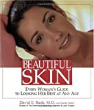 David Bank Beautiful Skin: Every Woman's Guide to Looking Her Best at Any Age