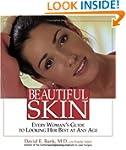 Beautiful Skin: Every Woman's Guide t...