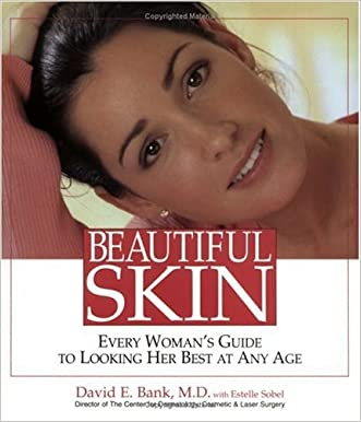 Beautiful Skin : Every Woman's Guide To Looking Her Best At Any Age