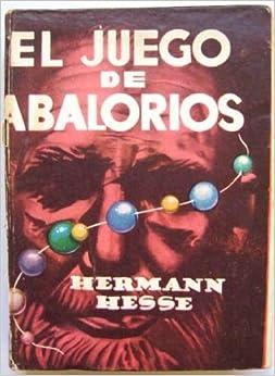 El Juego De Abalorios (The Glass Bead Game): Hermann Hesse: Amazon.com