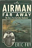 img - for An Airman Far Away/the Story of an Australian Dambuster book / textbook / text book