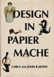 img - for Design in papier mache, book / textbook / text book