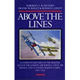 Above the Lines: A Complete Record of the Fighter Aces of the German Air Service, Naval Air Service and Flanders Marine Corps, 1914-1918 ~ Norman Franks