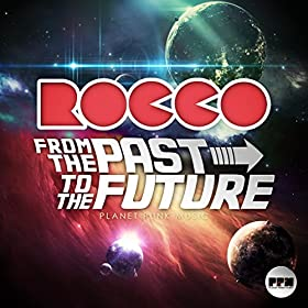 Rocco-From The Past To The Future