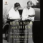 Eleanor and Hick: The Love Affair That Shaped a First Lady Hörbuch von Susan Quinn Gesprochen von: Kimberly Farr