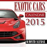 img - for Exotic Cars Calendar 2015: 16 Month Calendar book / textbook / text book
