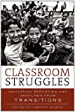Classroom Struggles: Education Reporting and Analysis from Transitions by