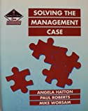 Solving the Management Case (Marketing Series) (0750601965) by Hatton, Angela