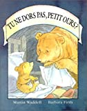 Tu Ne Dors Pas, Petit Ours? = Can't You Sleep, Little Bear? (French Edition)
