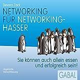 Networking für Networking-Hasser: Sie können auch alleine essen und erfolgreich sein!