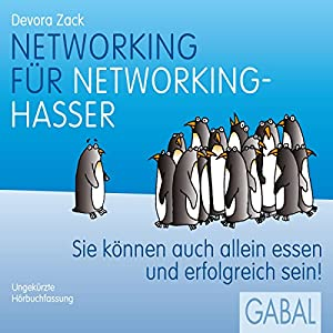 Networking für Networking-Hasser Hörbuch