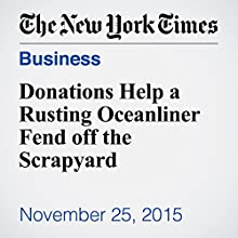 Donations Help a Rusting Oceanliner Fend off the Scrapyard (       UNABRIDGED) by Jesse Pesta Narrated by Keith Sellon-Wright