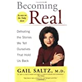 Becoming Real: Defeating the Stories We Tell Ourselves That Hold Us Back ~ Gail Saltz