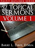 img - for 52 Topical Sermons Volume 1 (Pulpit Outlines) book / textbook / text book