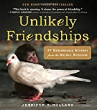img - for Unlikely Friendships: 47 Remarkable Stories from the Animal Kingdom book / textbook / text book