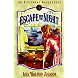 Escape into the Night: Book 1 (Riverboat Adventures)by Lois Walfrid Johnson