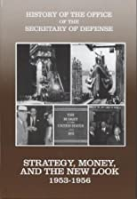 Strategy, Money, and the New Look, 1953-1956