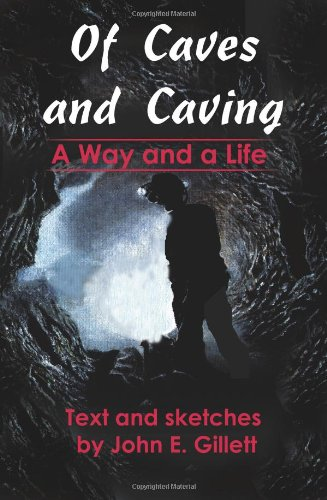 Of Caves and Caving: A Way and a Life