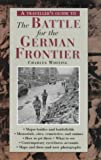 Battle for the German Frontier Pb (Travellers Guide)