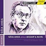 ゲザ・アンダSWR録音集Vol.3 / モーツァルト&ラヴェル (Geza Anda plays Mozart & Ravel / SWR Sinfonieorchester Baden-Baden und Freiburg : Historical Recordings 1952/63) [輸入盤]