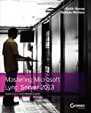 img - for Mastering Microsoft Lync Server 2013 book / textbook / text book