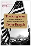 The King Years: Historic Moments in the Civil Rights Movement (1451662467) by Branch, Taylor