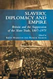 img - for Slavery, Diplomacy and Empire: Britain and the Suppression of the Slave Trade, 1807 1975 book / textbook / text book