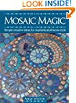 Mosaic Magic: Simple Creative Ideas f...